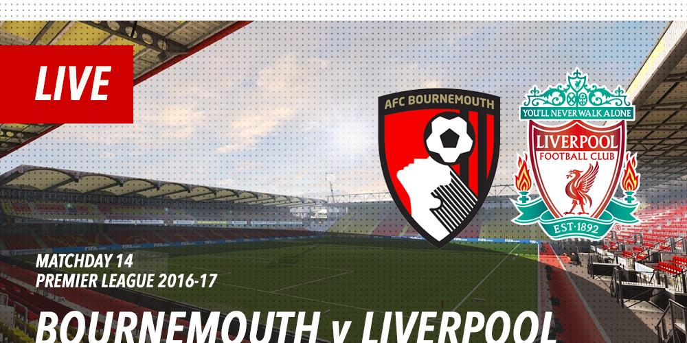 Liverpool Vs Bournemouth Live: LIVE: Bournemouth V Liverpool