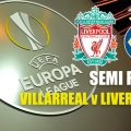 Liverpool v Villarreal in the Europa League Semi Final