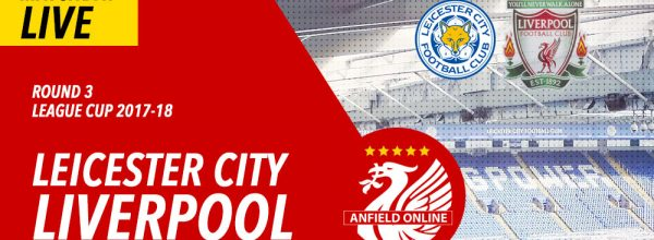 Leicester v Liverpool - League Cup R3