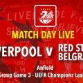 LFC v Red Star Belgrade - LIVE