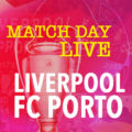 Champions League Quarter Final LFC v Porto