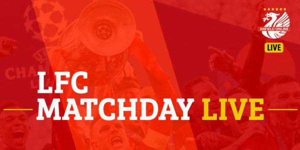 LIVE: LFC Match Updates and Goal Alerts
